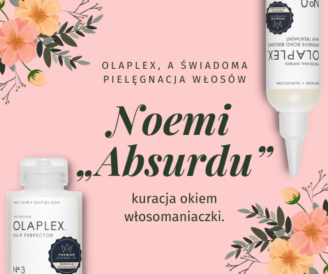 Olaplex, a świadoma pielęgnacja włosów, czyli o kuracji okiem włosomaniaczki.